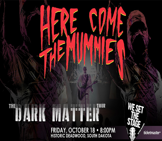 Click Big Deals - Here Come The Mummies LIVE at The Deadwood Mountain Grand - 1 voucher gets you a pair of tickets, buy one get one free for just $24!