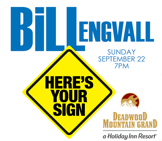 Click Big Deals - Bill Engvall live at The Deadwood Mountain Grand, buy one ticket, get one FREE!  Two tickets for just $69!