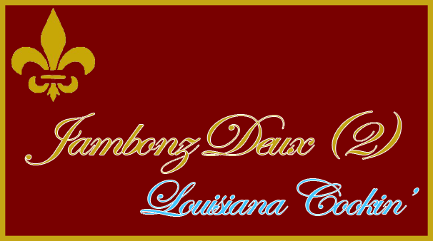 Jambonz Deux Louisiana Cookin'