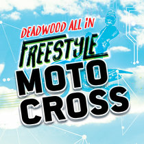 Deadwood ALL IN Freestyle Motocross
